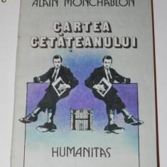 ALAIN MONCHABLON - CARTEA CETATEANULUI - Carte Politica