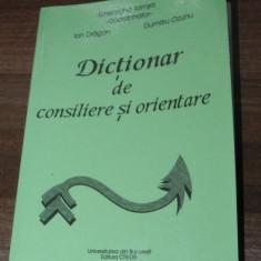 GHEORGHE TOMSA, ION DRAGAN, DUMITRU OZUNU - DICTIONAR DE CONSILIERE SI ORIENTARE - Carte Psihologie