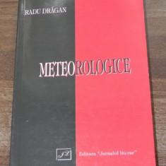 RADU DRAGAN - METEOROLOGICE. ARTICOLE POLITICE 1990-2007 - Carte Politica