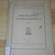 MISCELLANEA ETHNOGRAPHICA TOM I 1943. ERDELYI NEPRAJZI TANULMANYOK - Carte Arta populara