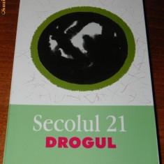 REVISTA SECOLUL 21 - 1-4/2004 - DROGUL. DEZBATERI DESPRE DROGURI - Revista culturale