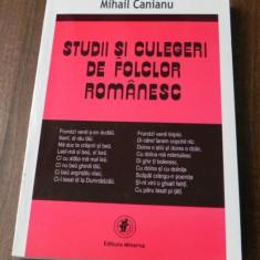MIHAIL CANIANU - STUDII SI CULEGERI DE FOLCLOR ROMANESC. carte noua