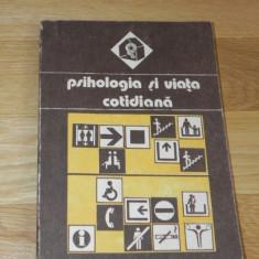 VALERIU CEAUSU, HORIA PITARIU, MIRCEA TOMA - PSIHOLOGIA SI VIATA COTIDIANA - Carte Psihologie