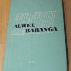 AUREL BARANGA - TEATRU VOL 1. IARBA REA, RECOLTA DE AUR, ANII NEGRI, BULEVARDUL