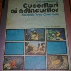 ALEXANDRU MARINESCU - CUCERITORI AI ADANCURILOR. J Y COUSTEAU - Carte Biologie