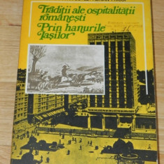 CONSTANTIN BOTEZ - TRADITII ALE OSPITALITATII ROMANESTI. HANURILE IASIULUI - Istorie