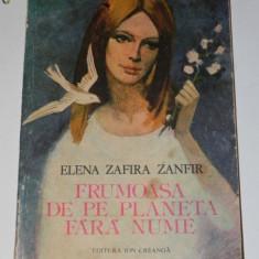 ELENA ZAFIRA ZANFIR - FRUMOASA DE PE PLANETA FARA NUME. BASME - Carte Basme