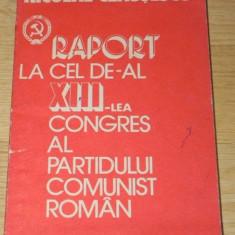 NICOLAE CEAUSESCU - RAPORT LA CEL DE-AL XIII-LEA CONGRES AL PARTIDULUI COMUNIST ROMAN - Carte Politica