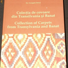 COLECTIA DE COVOARE DIN TRANSILVANIA SI BANAT - GEORGETA STOICA, Alta editura