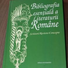 BIBLIOGRAFIA ESENTIALA A LITERATURII ROMANE. SCRIITORI / REVISTE / CONCEPTE