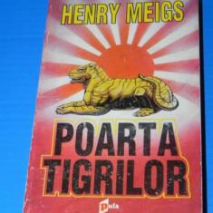 HENRY MEIGS - POARTA TIGRILOR (02237 ar - Carte politiste