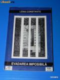 LENA CONSTANTE - EVADAREA IMPOSIBILA. PENITENCIARUL POLITIC DE FEMEI MIERCUREA CIUC. EDITIA A 2-A