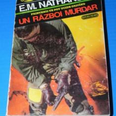 E M NATHANSON - UN RAZBOI MURDAR - colectia comando nemira (02229 ar - Carte de aventura
