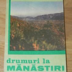 MARCEL DRAGOTESCU - DRUMURI LA MANASTIRI MOLDAVE. ITINERARE TURISTICE NEMTENE