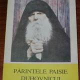PARINTELE PAISIE DUHOVNICUL - Carti Crestinism