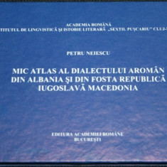 PETRU NEIESCU MIC ATLAS AL DIALECTULUI AROMAN DIN ALBANIA SI MACEDONIA AROMANI