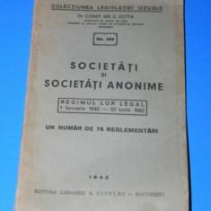 CONST GR C ZOTTA - SOCIETATI SI SOCIETATI ANONIME. REGIMUL LOR LEGAL 1940-1942 - Carte Legislatie