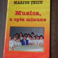 MARIUS TEICU - MUZICA, A OPTA MINUNE. CANTECE PENTRU COPII MARI SI MICI. CONTINE 30 DE PARITURI - Carte educativa