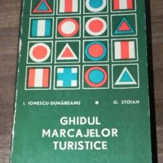 I IONESCU-DUNAREANU, O STOIAN - GHIDUL MARCAJELOR TURISTICE. 1973 - Carte Geografie