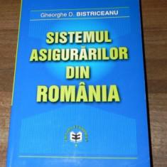 GHEORGHE D BISTRICEANU - SISTEMUL ASIGURARILOR DIN ROMANIA. EDITIA 2002
