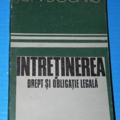 INTRETINEREA - DREPT SI OBLIGATIE LEGALA - ION DOGARU - Carte Legislatie