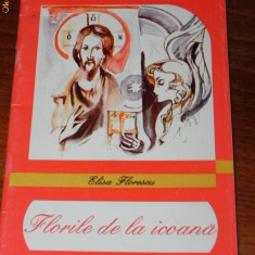 ELISA FLORESCU - FLORILE DE LA ICOANA - Carte Basme