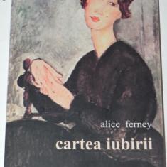 ALICE FERNEY - CARTEA IUBIRII - Roman, Anul publicarii: 2004