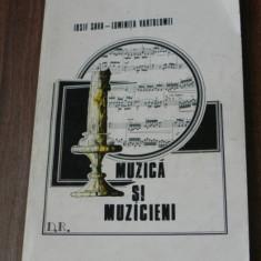 IOSIF SAVA, LUMINITA VARTOLOMEI - MUZICA SI MUZICIENI. DICTIONAR - Carte Arta muzicala