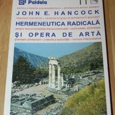 JOHN E HANCOCK - HERMENEUTICA RADICALA SI OPERA DE ARTA. arhitectura - Carte Arhitectura