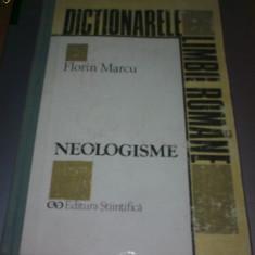 FLORIN MARCU - NEOLOGISME. DICTIONAR, ED A 2-A - Culegere Romana