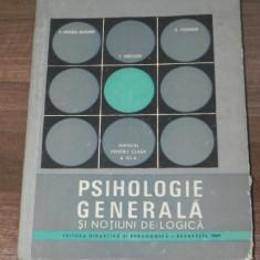PAUL POPESCU-NEVEANU, E FISCHBEIN - PSIHOLOGIE GENERALA SI NOTIUNI DE LOGICA - Carte Psihologie