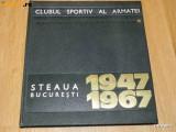 CLUBUL SPORTIV AL ARMATEI STEAUA BUCURESTI 1947-1967. ALBUM ANIVERSAR, Alta editura