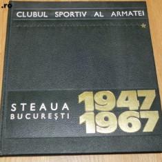 CLUBUL SPORTIV AL ARMATEI STEAUA BUCURESTI 1947-1967. ALBUM ANIVERSAR - Carte sport