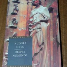 RUDOLF OTTO - DESPRE NUMINOS. EDITIE REVAZUTA, Humanitas