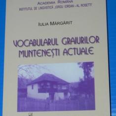 IULIA MARGARIT - VOCABULARUL GRAIURILOR MUNTENESTI ACTUALE. Carte noua (2627