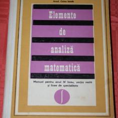 ELEMENTE DE ANALIZA MATEMATICA - manual anul IV liceu - Caius Iacob - Culegere Matematica