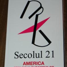 REVISTA SECOLUL 21 (secolul 20) - 7-12 / 2012 - AMERICA PRIN OCHII EUROPENILOR - Revista culturale
