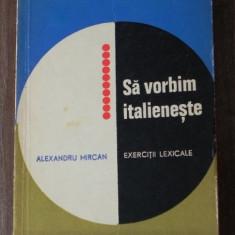 ALEXANDRU MIRCAN SA VORBIM ITALIENESTE. EXERCITII LEXICALE LIMBA ITALIANA