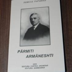 PERICLE PAPAHAGI - PARMITI ARMANESHTI. BASME AROMANE SI GLOSAR. AROMANI