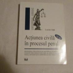 LUCIA HUTA-ACTIUNEA CIVILA IN PROCESUL PENAL - Carte Drept procesual civil