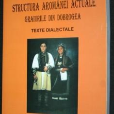 NICOLAE SARAMANDU - STRUCTURA AROMANEI ACTUALE -Graiurile din Dobrogea. aromani