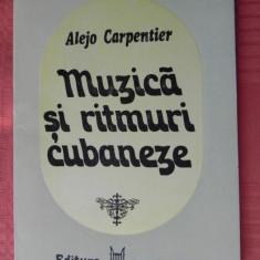 ALEJO CARPENTIER - MUZICA SI RITMURI CUBANEZE - Carte Arta muzicala