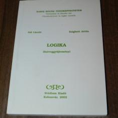 GAL LASZLO, SZIGHETI ATTILA - LOGIKA. SZOVEGGYUJTEMENY logica. in limba maghiara - Filosofie