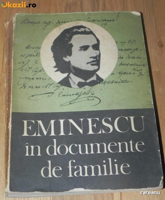 GH UNGUREANU - EMINESCU IN DOCUMENTE DE FAMILIE. DOCUMENTE LITERARE foto mare