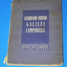 GIORDANO BRUNO, GALILEI, CAMPANELLA - COLECTIA TEXTE FILOSOFICE - Filosofie