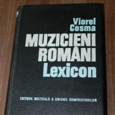 VIOREL COSMA - MUZICIENI ROMANI. LEXICON . COMPOZITORI SI MUZICOLOGI. CARTE CU AUTOGRAF - Carte Arta muzicala