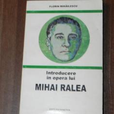 FLORIN MIHAILESCU - INTRODUCERE IN OPERA LUI MIHAI RALEA