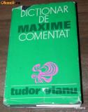 TUDOR VIANU - DICTIONAR DE MAXIME COMENTAT. EDITIA A 2-A, Alta editura