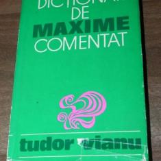 TUDOR VIANU - DICTIONAR DE MAXIME COMENTAT. EDITIA A 2-A