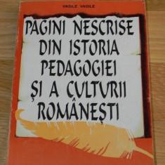 VASILE VASILE - PAGINI NESCRISE DIN ISTORIA PEDAGOGIEI muzicale romanesti - Carte Arta muzicala